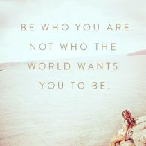 222547-Be-Who-You-Are-Not-Who-The-World-Wants-You-To-Be